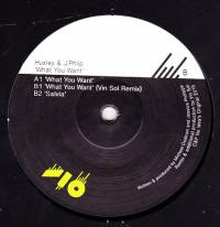 HUXLEY &<wbr> J. PHLIP - What You Want,<wbr> Vin Sol Remix : NO IDEA ORIGINAL <wbr>(UK)