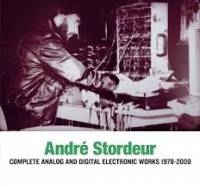 ANDRE STORDEUR - Analog and Digital Electronic Music 1978-80 : 2LP