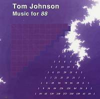 TOM JOHNSON - Music for 88 : CD