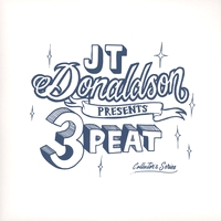 J.T. DONALDSON - 3peat Collectors Series - Volume Two : 12inch