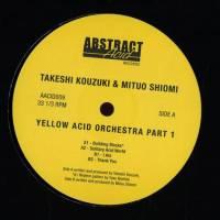 TAKESHI KOUZUKI / MITUO SHIOMI - Yellow Acid Orchestra Pt.1 : 12inch