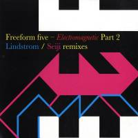 FREEFORM FIVE - Electromagnetic Part 2 : 12inch