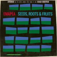 EMAPEA - Seeds, Roots & Fruits : COLD BUSTED (US)