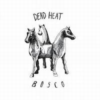 DEAD HEAT - Bosco Ep : LIFE AND DEATH (ITA)