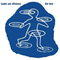 THIS HEAT - Health and Efficiency : MODERN CLASSICS (US)