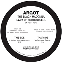 THE BLACK MADONNA - Lady Of Sorrows EP : ARGOT (US)