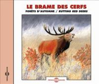 OLIVIER DUMAS - Le Brame Des Cerfs - ForÊTs D'automne : CD