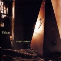 PULLMAN - Turnstyles And Junkpiles : CD