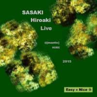 SASAKI Hiroaki - SASAKI Hiroaki Live : EASY + NICE (JPN)