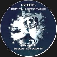 I-ROBOTS - Dirty Talk ft. Donna McGhee (Radioslave Remix) : OPILEC MUSIC (ITA)