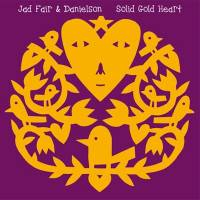 JAD FAIR & DANIELSON - Solid Gold Heart : CD