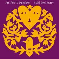 JAD FAIR &<wbr> DANIELSON - Solid Gold Heart : Sounds Familyre <wbr>(US)