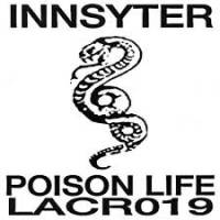 INNSYTER - POISON LIFE LP : L.A. CLUB RESOURCE (US)