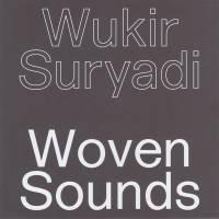 WUKIR SURYADI - WOVEN SOUNDS : MORPHINE (GER)