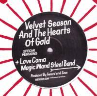 VELVET SEASON & THE HEARTS OF GOLD - Special Versions : RESISTA (UK)