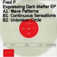 FRED P. - Expressing Dark Matter EP : 12inch