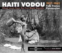 VARIOUS - Haiti Vodou, Folk Trance Possession Ritual Music From The First Black republic 1937-1962 : FREMEAUX & ASSOCIES (FRA)
