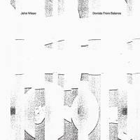 JOHN WIESE - Deviate From Balance : 2LP