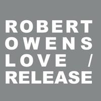 ROBERT OWENS - Love / Release : 12inch