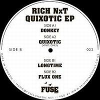 RICH NXT - Quixotic : FUSE (UK)