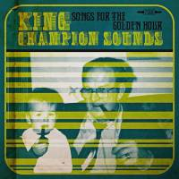 KING CHAMPION SOUNDS - Songs For The Golden Hour : 10inch + CD