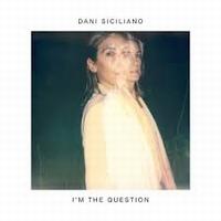 DANI SICILIANO - I'm The Question : 12inch