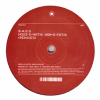 B.A.D.S. - HOUS-O-MATIK HOM-O-PATIK <wbr>(HOUSE OF TIES &<wbr> SPENCER PARKER REMIXES) : REKIDS <wbr>(UK)