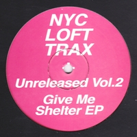 VARIOUS - NYC LOFT TRAX UNRELEASED V2 - GIVE ME SHELTER : 12inch