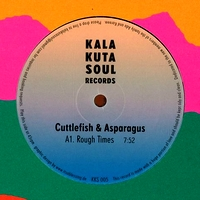 CUTTLEFISH & ASPARAGUS - Rough Times : 12inch