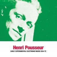 HENRI POUSSEUR - Early Experimental Electronic Music 1954-72 : SUB ROSA (BEL)
