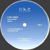 2 BIT CREW - Hoop Dreams : 12inch
