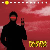 LORD TUSK - Day Trippers : CR-R