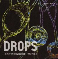 URYUYAMA OVERTONE ENSEMBLE - Drops : CD-R