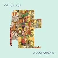 WOO - AWAAWAA : PALTO FLATS (US)