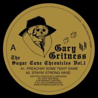 GARY GRITNESS - The Sugar Cane Chronicles : 12inch