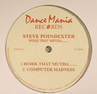STEVE POINDEXTER - Work That Mutha... : DANCE MANIA (US)