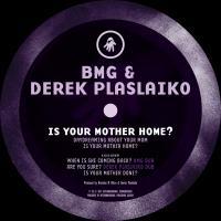BMG & DEREK PLASLAIKO - IS YOUR MOTHER HOME? : INTERDIMENSIONAL TRANSMISSIONS (US)