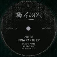 ARTTU - Inna Parte EP : 4LUX (HOL)