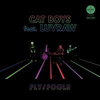 CAT BOYS feat. LUVRAW - Fly / FOOLS : CONY (JPN)