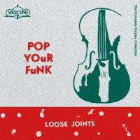 LOOSE JOINTS - POP YOUR YOUR FUNK - THE COMPLETE SINGLES COLLECTION : 2LP