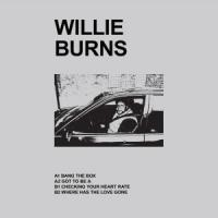 WILLIE BURNS - Where Has The Love Gone : 12inch (Full picture sleeve)