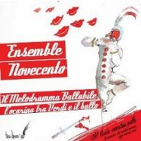 ENSEMBLE NOVECENTO - Il Melodramma Ballabile : CD