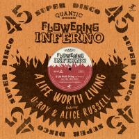QUANTIC presenta FLOWERING INFERNO - A Life Worth Living feat. U-Roy & Alice Russell : 12inch