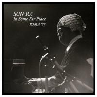 SUN RA - In Some Far Place: Roma '77 : 2LP
