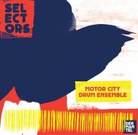 VARIOUS - MOTOR CITY DRUM ENSENBLE - SELECTORS 001 : CD