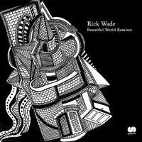 RICK WADE - Beautiful World Remixes : UNKNOWN season (JPN)