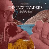 THE JAZZINVADERS - Find The Love : LP