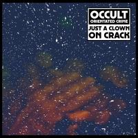 OCCULT ORIENTATED CRIME - Just A Clown On Crack : LP