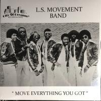 L.S. MOVEMENT BAND - Move Everything You Got : 12inch