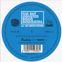 FAR OUT MONSTER DISCO ORCHESTRA - Where Do We Go From Here? (Andrés & LTJ Xperience Remixes) : 12inch